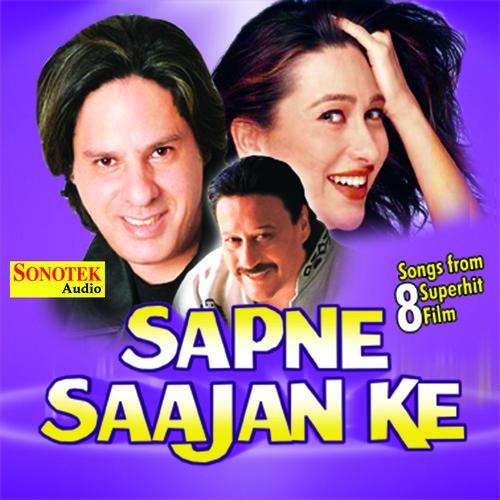 Sapne Sajan Ke Songs By Alka Yagnik,Shailendra Singh All Hindi Mp3 album