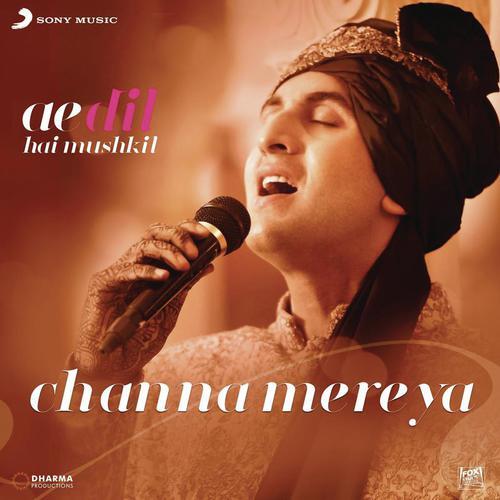 Channa Mereya From Ae Dil Hai Mushkil Pritam Arijit Sing