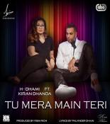download Tu Mera Main Teri H. Dhami,Kiran Dhanoa & Rishi Rich mp3 song