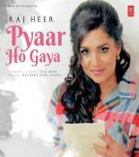 download Pyar Ho Gaya Raj Heer mp3 song