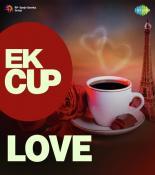Ek Cup Love songs mp3