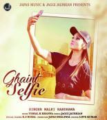 download Ghaint Selfie Malki Randhawa mp3 song