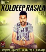 Best Of Kuldeep Rasila, Vol.3 Evergreen Super Hits Punjabi Pop, Folk Songs songs mp3