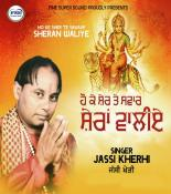 download Ho Ke Sher Te Sawaar Sheran Waliye Jassi Kherhi mp3 song