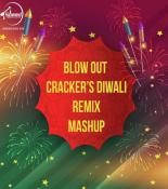 download Blow Out Crackers Diwali Remix Mashup Di mp3 song