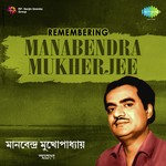 Remembering Manabendra Mukherjee songs mp3