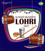 Sundar Mundriye Lohri Geet songs mp3