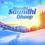 Saundhi Saundhi Dhoop songs mp3