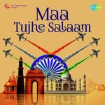 Maa Tujhe Salaam songs mp3