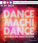 Playback: Dance Machi Dance - The Ultimate Tamil Dance Collection songs mp3