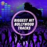 Biggest Hit Bollywood Tracks songs mp3