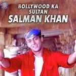 Bollywood Ka Sultan - Salman Khan songs mp3