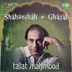 Shahenshah-E-Ghazal - Talat Mahmood songs mp3