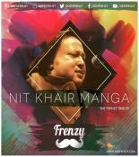download Nit Khair Manga Dj Frenzy,Nusrat Fateh Ali Khan mp3 song