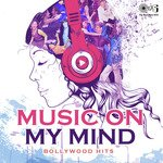 Music On My Mind - Bollywood Hits songs mp3
