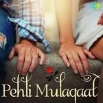Pehli Mulaqaat songs mp3
