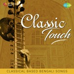 Classic Touch - Classical Based Bengali Songs songs mp3