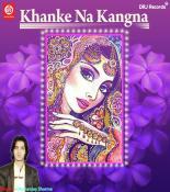 Khanke Na Kangna songs mp3