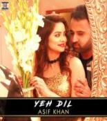 download Yeh Dil Asif Khan mp3 song