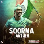 Soorma Anthem songs mp3