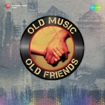 Old Music Old Friends songs mp3