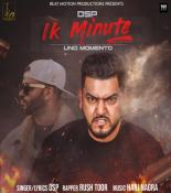 download Ik Minute Rush Toor,Dsp mp3 song