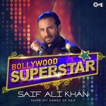 Bollywood Superstar - Saif Ali Khan songs mp3