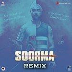 Soorma Remix songs mp3