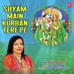 download Shyam Main Kurban Tere Pe Kavita Goyal mp3 song