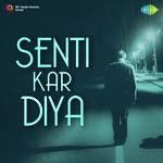 Senti Kar Diya songs mp3