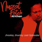 download Jhoolay Jhoolay Laal Nusrat Fateh Ali Khan mp3 song