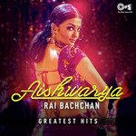 Aishwarya Rai Bachchan Greatest Hits songs mp3
