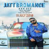 download Jatt Bromance Aardee mp3 song