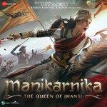 Manikarnika - The Queen Of Jhansi songs mp3