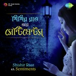 Shishir Raat ar Sentiments songs mp3