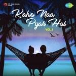 Kaho Naa Pyar Hai - Vol. 1 songs mp3