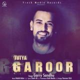 download Tutya Garoor Garry Sandhu mp3 song