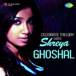Celebrate Melody With Shreya Ghoshal songs mp3