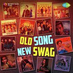 Old Song New Swag songs mp3