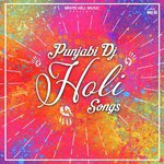 Punjabi Dj Holi songs songs mp3
