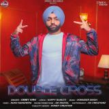 download Double Cross Ammy Virk mp3 song