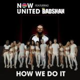download How We Do It Now United,Badshah mp3 song