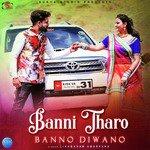 Banni Tharo Banno Diwano songs mp3
