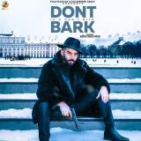 download Dont Bark If You Cant Bite Sippy Gill mp3 song