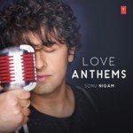 Love Anthems - Sonu Nigam songs mp3