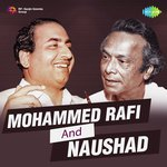 Mohammed Rafi And Naushad songs mp3