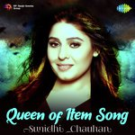Queen Of Item song - Sunidhi Chauhan songs mp3