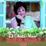 Ek Chatur Naar - Saira Banu Hits songs mp3
