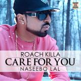 download Care For You Roach Killa,Naseebo Lal mp3 song