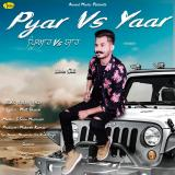 download Pyar vs Yaar Love Gill mp3 song